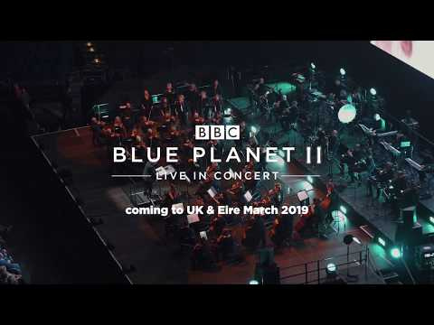 Blue Planet II Live In Concert 2019