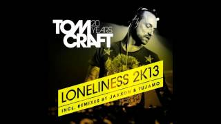 Tomcraft - Loneliness 2K13 (Club Mix)