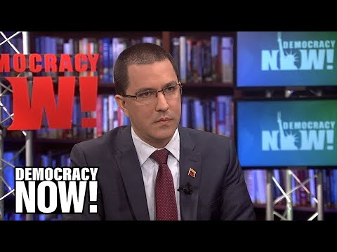 The Coup Has Failed & Now the U.S. Is Looking to Wage War: Venezuelan Foreign Minister Speaks Out
