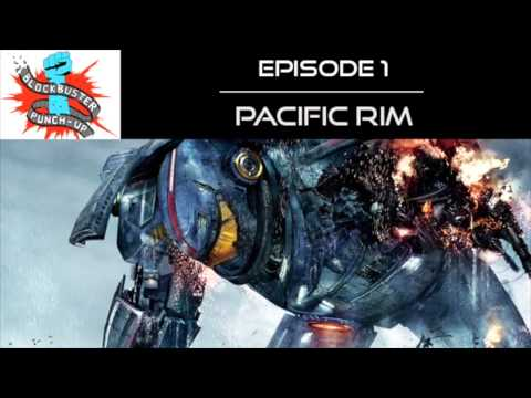 Blockbuster Punch-Up Ep. 1 - Pacific Rim