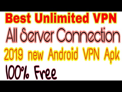 🔥🔥Best Unlimited VPN For Android Free Download | Unlimited VPN apk 2019 New App |