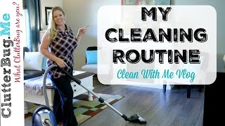 My Cleaning Routine - Clean With Me Vlog