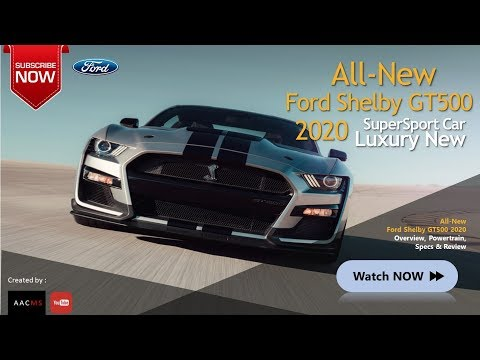 The All New 2020 Ford Shelby GT500, It's Muscle Car Luxury & Sport Car