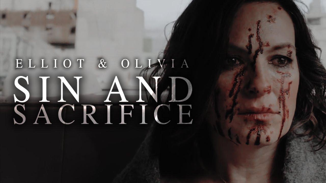 elliot & olivia — sin and sacrifice