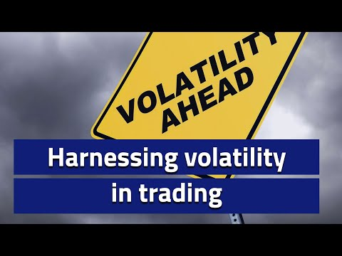 Volatility as a core consideration for your trading