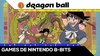 Dragon Ball (Parte 1): Games de Nintendo 8-Bits [Baú Old Gamer]