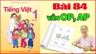 Tiếng Việt Lớp 1 Bài 84 Đánh Vần OP AP - Dạy Bé Học Bảng Chữ Cái Tiếng Việt