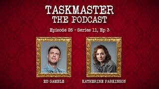 Taskmaster: The Podcast - Discussing Series 11, Episode 3 | Feat. Katherine Parkinson