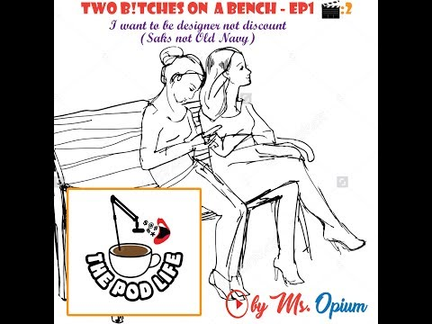 Two Bitches on a Bench ep #1 take 2