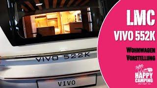 Vorstellung Wohnwagen LMC Vivo 522 K Modell 2021 | Happy Camping