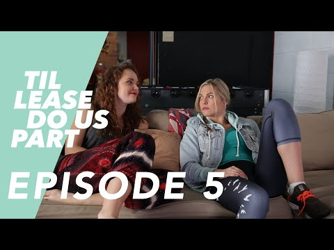 Lesbian Web Series - Til Lease Do Us Part Episode 5 (Season 2)