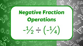 Negative Fraction Operations