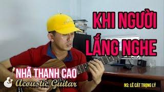 KHI NGƯỜI LẮNG NGHE (Cover) ♥ NHÃ THANH CAO #TranQuyBinhAn