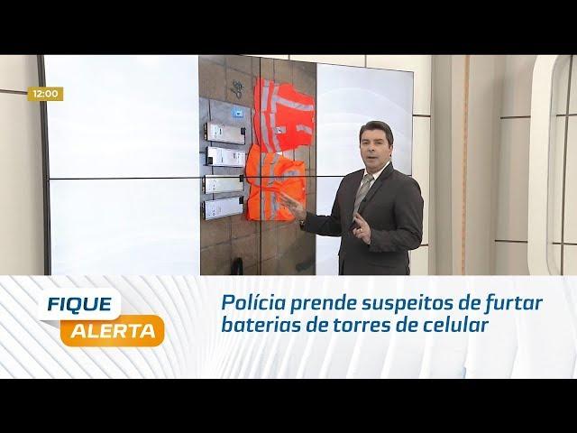 Polícia prende suspeitos de furtar baterias de torres de celular