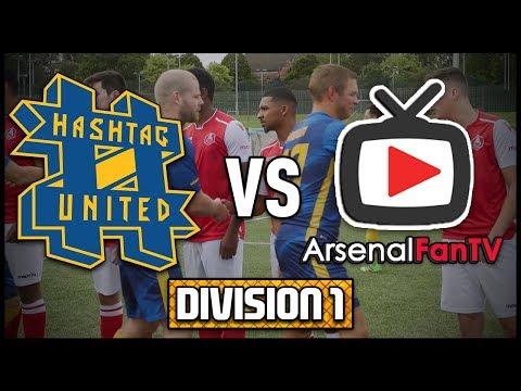 HASHTAG UNITED vs ARSENAL FAN TV - DIVISION 1