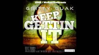 Gritty Guak - Keep Gettin It (Audio)