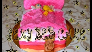 How to MAKE a Sexy BED Cake