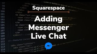Squarespace Tutorials - Adding Facebook Messenger to Your Website (Live Chat)