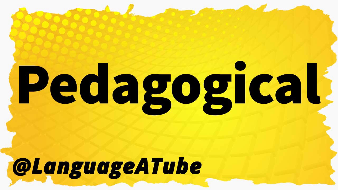 Pedagogical Pronunciation ⚡️ How To Pronounce Pedagogical!