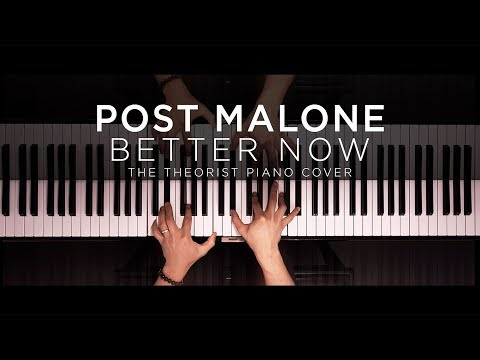 Post Malone - Better Now  The Theorist Piano Cover