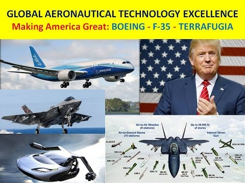 GLOBAL AERONAUTICAL TECHNOLOGY EXCELLENCE: Making America Great: BOEING - F-35 - TERRAFUGIA