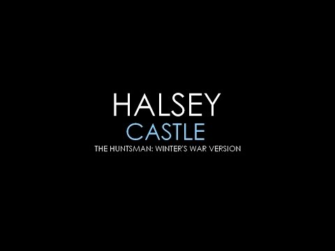 Halsey - Castle (The Huntsman: Winter's War Version) [Lyrics] HQ