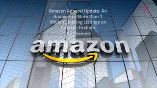 Amazon Apparel Update: An Analysis of More than 1 Million Clothing Listings on Amazon Fashion