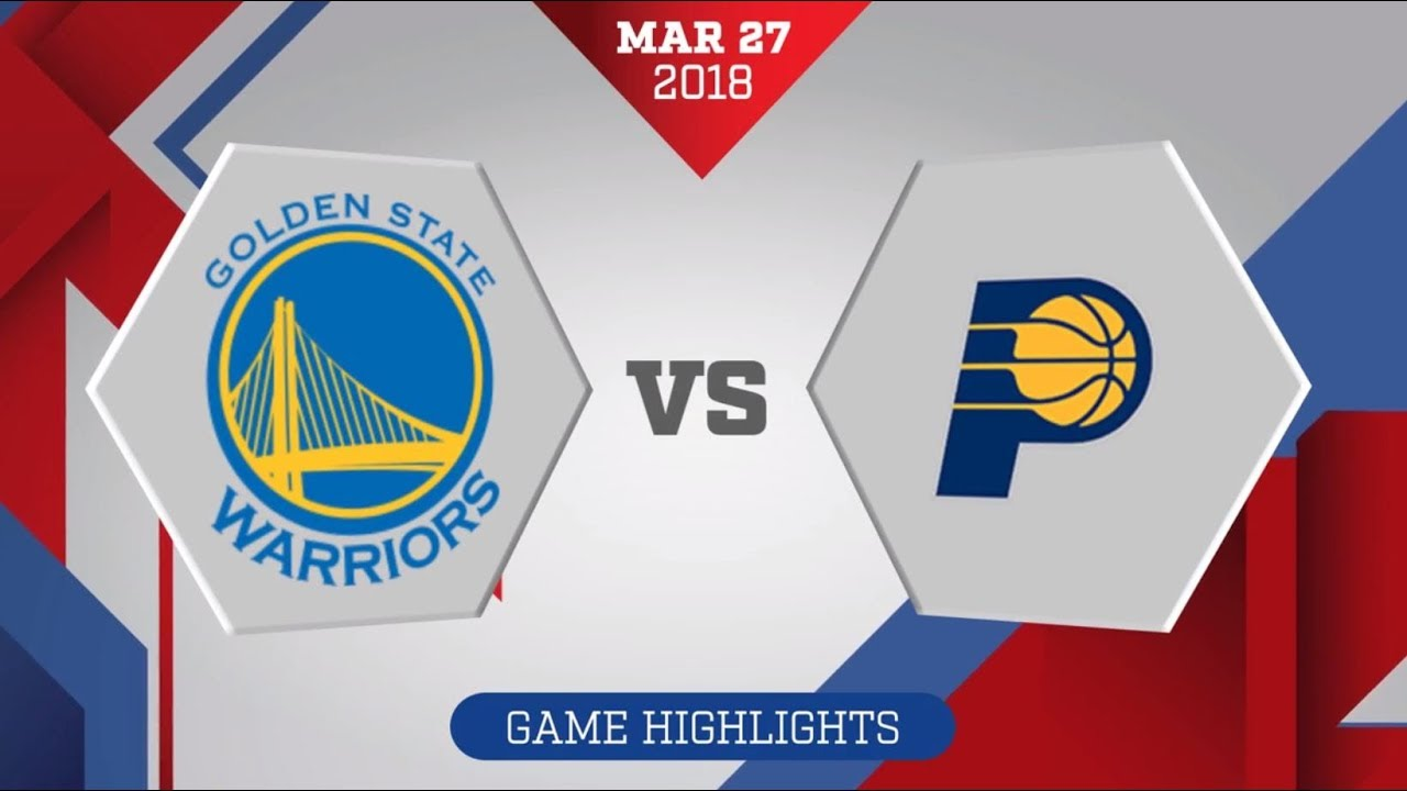 Indiana Pacers vs. Golden State Warriors - March 27, 2018 ...