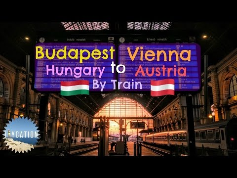 BUDAPEST TO VIENNA BY TRAIN | AUSTRIA TRAVEL GUIDE