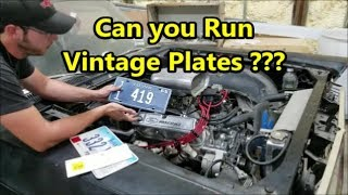 "Running Vintage/""Era Correct"" Plates on a Classic Car - Legality"