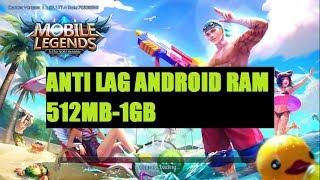 MOBILE LEGENDS, ANTI LAG ANDROID RAM 512MB-1GB ..!!!