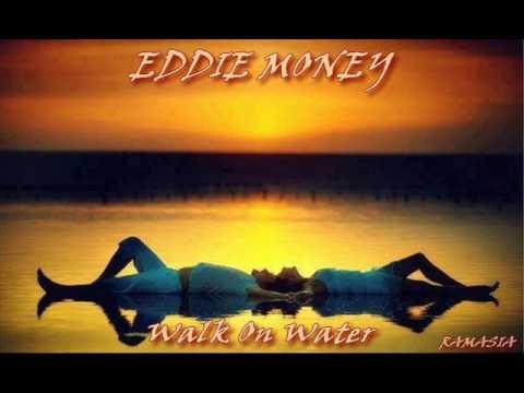 EDDIE MONEY♠ WALK ON WATER ♠ HQ Mp3
