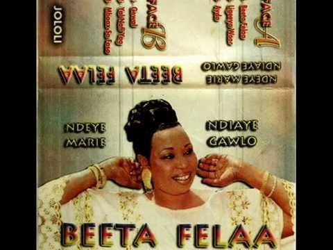 Ndèye Marie Ndiaye Gawlo-Beeta Felaa (Album Complet)