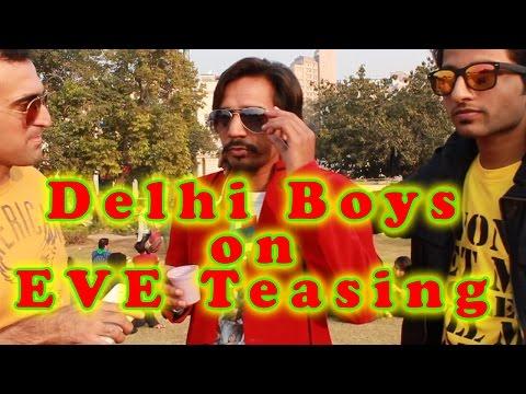 Delhi Boys | Indian Men on Eve Teasing
