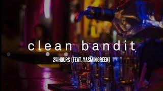 Clean Bandit - 24 Hours (feat. Yasmin Green) [Sub. Español]