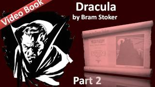 Part 2 - Dracula Audiobook by Bram Stoker (Chs 05-08)(Part 2. Classic Literature VideoBook with synchronized text, interactive transcript, and closed captions in multiple languages. Audio courtesy of Librivox., 2011-09-24T05:48:49.000Z)