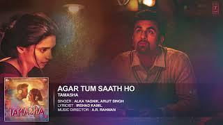AGAR TUM SAATH HO  ARIJIT SINGH  Tamasha  Ranbir Kapoor Deepika Padukone