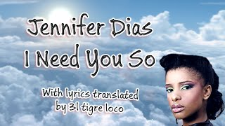 [Lyrics EN/PT] Jennifer Dias - I Need You So letra