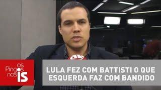 Felipe Moura Brasil: Lula fez com Cesare Battisti o que esquerda faz com bandido