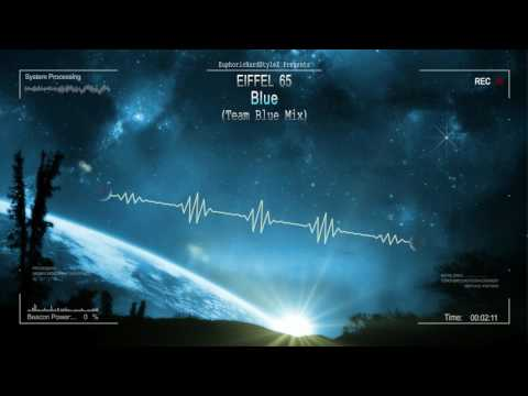 Eiffel 65 - Blue (Team Blue Mix) [HQ Free]