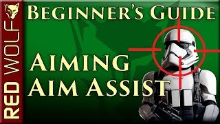How To Aim and Aim Assist In Battlefront 2 - Beginner