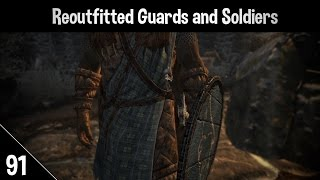 Skyrim Mods #91 (SE) - Reoutfitted Guards & Soldiers