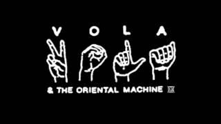 VOLA & THE ORIENTAL MACHINE 4年ぶりの公式音源2014年10月リリース! V...