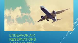 Endeavor Air Reservations 1-844-313-4734