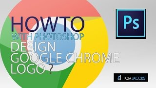 Google Chrome Logo Design Tutorial - PHOTOSHOP
