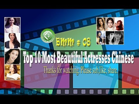 Top 10 Most Beautiful Actresses Chinese - BMM 08
