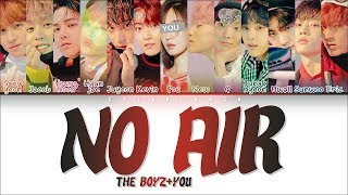 The Boyz  더보이즈  – 「no Air」  13 Members Ver.   Color Coded Lyrics Han rom eng