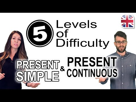 Present Simple and Present Continuous Tenses - 5 Levels of Difficulty