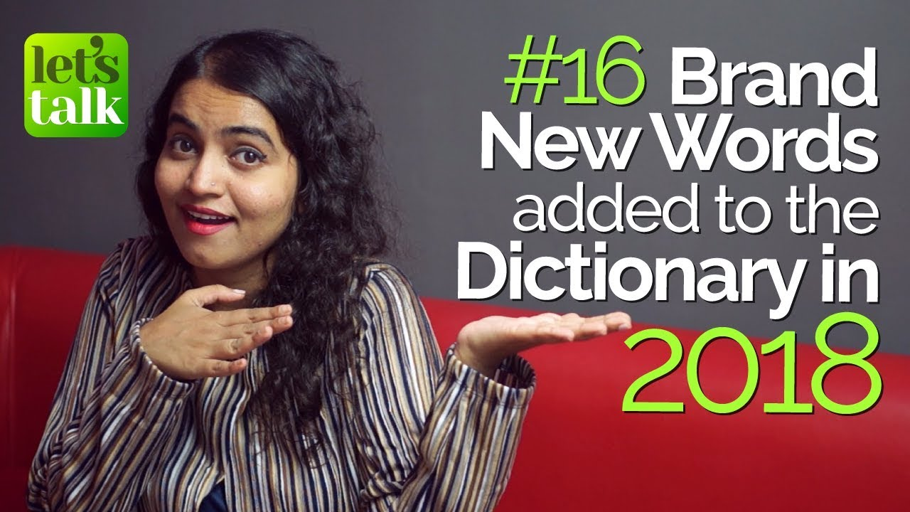 16 Brand New Words Added To The Dictionary In The New Year 2018