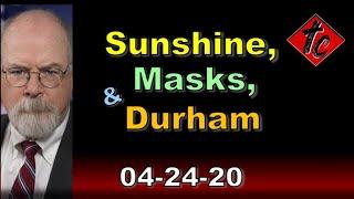 Sunshine, Masks & Durham